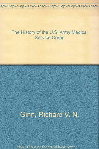9789997683014: The History of the U.S. Army Medical Service Corps