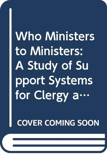 9789997692542: Who Ministers to Ministers: A Study of Support Systems for Clergy and Spouses