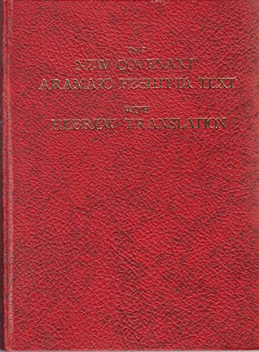 9789997723963: The New Covenant Commonly Called the New Testament: Peshitta Aramaic Text With a Hebrew Translation