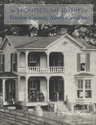 9789997730701: The Architectural History of Onslow County, North Carolina