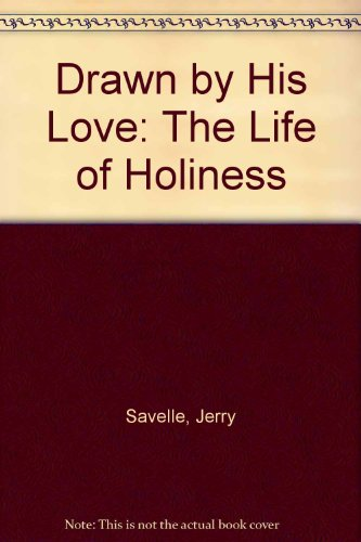9789997743572: Drawn by His Love: The Life of Holiness
