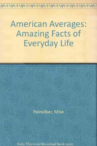 9789997763884: American Averages: Amazing Facts of Everyday Life