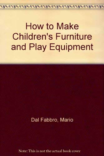 9789997765826: How to Make Children's Furniture and Play Equipment