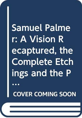 Samuel Palmer: A Vision Recaptured, the Complete