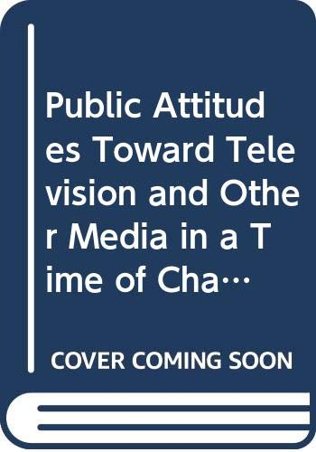 9789997817808: Public Attitudes Toward Television and Other Media in a Time of Change: The Fourteenth Report in a Series