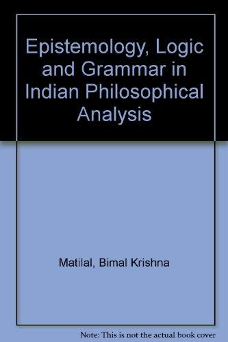 9789997821942: Epistemology, Logic and Grammar in Indian Philosophical Analysis