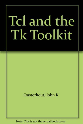 9789997887498: Tcl and the Tk Toolkit