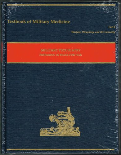 9789997908285: Military Psychiatry: Preparing in Peace for War (Textbook of Military Medicine. Part I, Warfare, Weaponry, and the Casualty, V. 1)