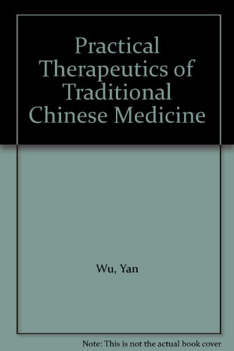 9789997979308: Practical Therapeutics of Traditional Chinese Medicine