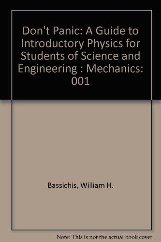 9789998041530: Don't Panic: A Guide to Introductory Physics for Students of Science and Engineering : Mechanics
