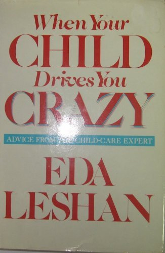 9789998054585: When Your Child Drives You Crazy/Advice from the Child-Care Expert