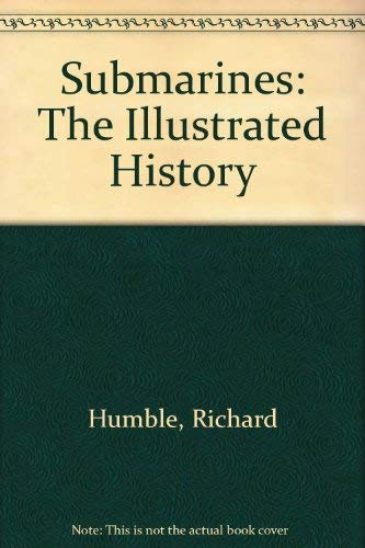 9789998062207: Submarines: The Illustrated History