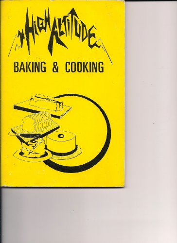 9789998069992: High Altitude Baking and Cooking