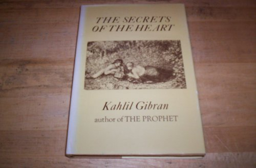 The Secrets of the Heart: Gibran, Kahlil