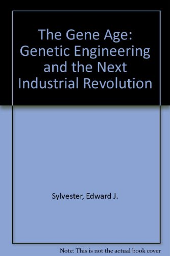 9789998103023: The Gene Age: Genetic Engineering and the Next Industrial Revolution