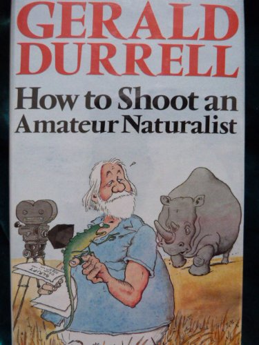 9789998103214: How to Shoot an Amateur Naturalist