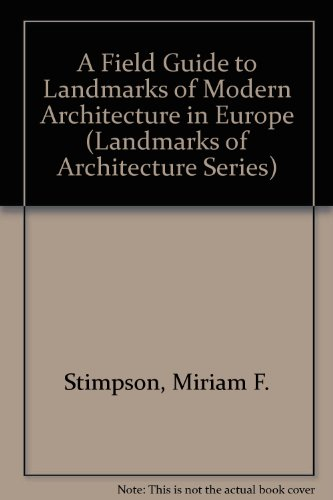 9789998107007: A Field Guide to Landmarks of Modern Architecture in Europe (Landmarks of Architecture Series)