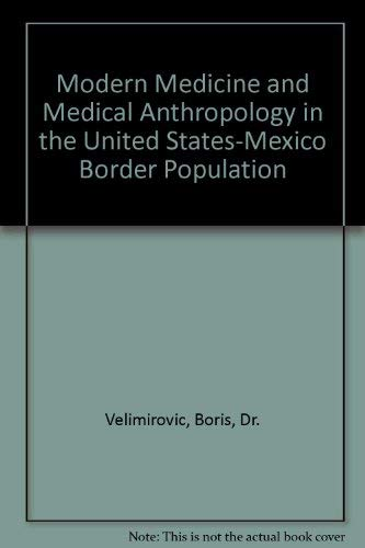 9789998177574: Modern Medicine and Medical Anthropology in the United States-Mexico Border Population