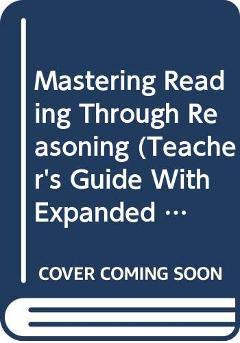 9789998207325: Mastering Reading Through Reasoning (Teacher's Guide With Expanded Exercise Solutions and Unit Quizzes)