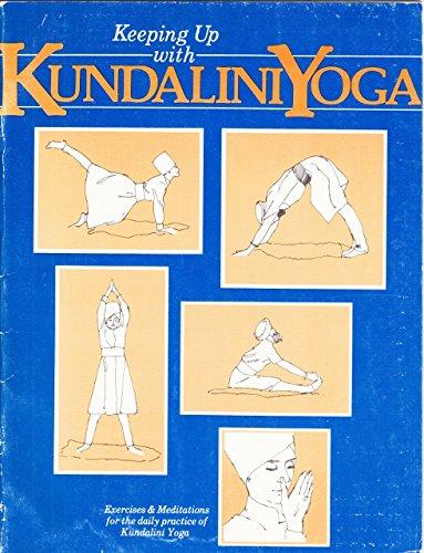 9789998211285: Keeping Up With Kundalini Yoga: Exercises and Meditations for the Daily Practice of Kundalini Yoga