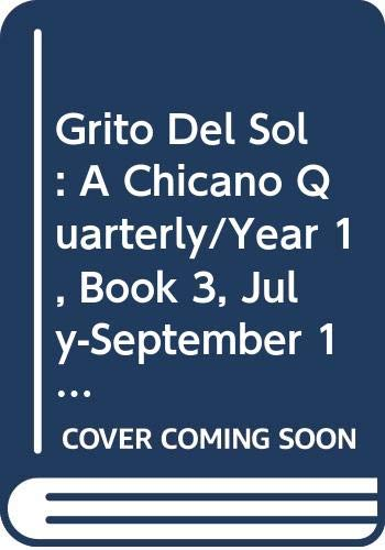 9789998214101: Grito Del Sol: A Chicano Quarterly/Year 1, Book 3, July-September 1976