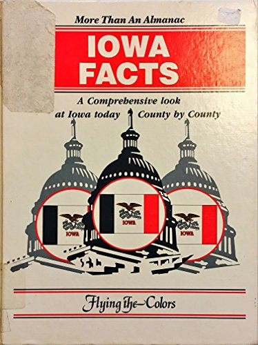 9789998224117: Iowa Facts: A Comprehensive Look at Iowa Today County by County (Flying the Colors)