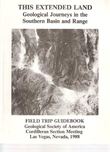 9789998233362: This Extended Land: Geological Journeys in the Southern Basin and Range (Special Publication/Unlv Dept of Geoscience, No 2)
