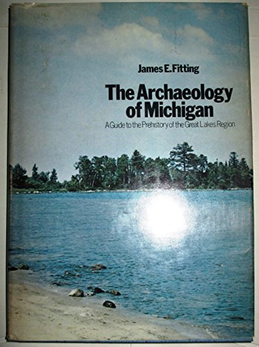 9789998243385: The Archaeology of Michigan: A Guide to the Prehistory of the Great Lakes Region