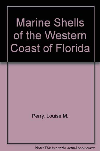 Marine Shells of the Western Coast of: Perry, Louise M.;
