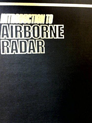 Introduction to Airborne Radar 9789998350830 The classic Hughes radar book, extensively revised to comprehensively cover modern airborne and space-based radar. A must-have text refe