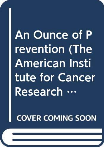 9789998480384: An Ounce of Prevention: Spring Volume (AICR Cookbook Series)