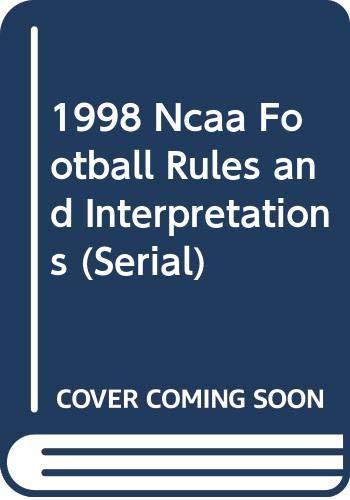 9789998598805: 1998 Ncaa Football Rules and Interpretations (Serial)