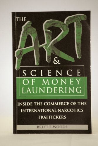 9789998642300: The Art & Science of Money Laundering: Inside the Commerce of the International Narcotics Traffickers