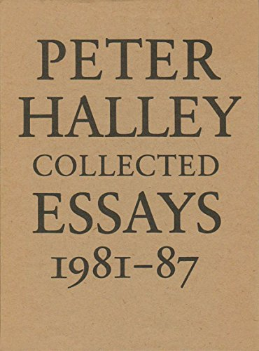 Peter Halley Collected Essays, 1981-87: Halley, Peter