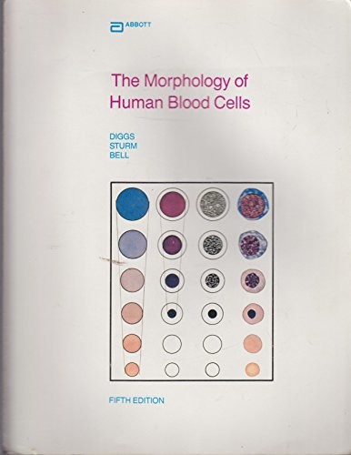 The Morphology of Human Blood Cells, 5th: Diggs, Lemuel