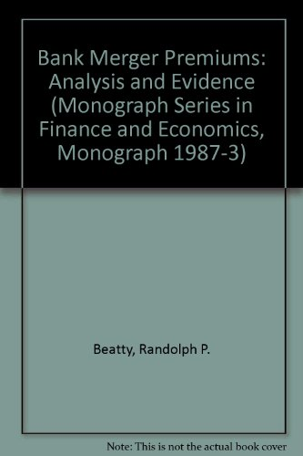 9789998871564: Bank Merger Premiums: Analysis and Evidence (Monograph Series in Finance and Economics, Monograph 1987-3)