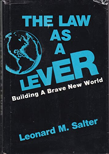 Law As a Lever: Building a Brave: Salter, Leonard M.