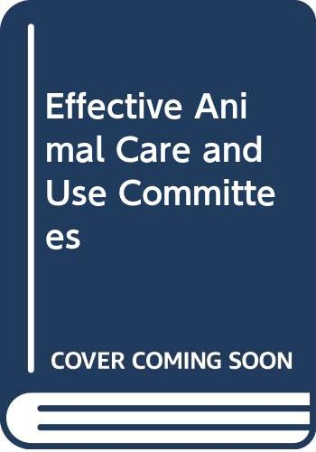 9789998977075: Effective Animal Care and Use Committees