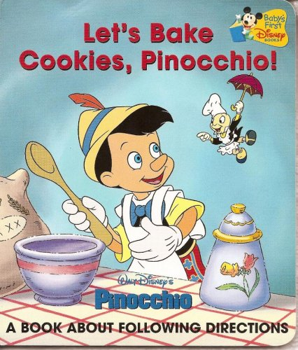 Let's Bake Cookies, Pinocchio!: A Book About Following Directions (Baby's First Disney ...