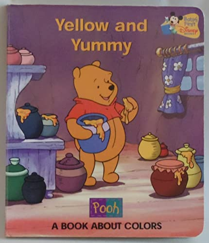 9789999030151: Yellow and Yummy: A Book About Colors (Pooh) (Baby's First Disney Books)