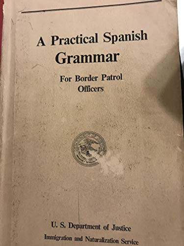 Practical Spanish Grammar for Border Patrol Officers