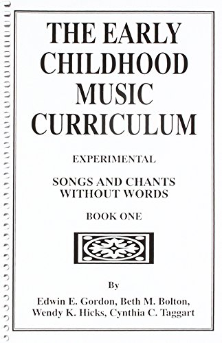 9789999075244: The Early Childhood Music Curriculum : Experimental: Songs and Chants Without Words : Book One