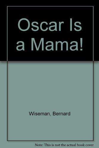 9789999119146: Oscar Is a Mama!
