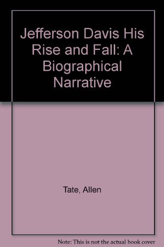 9789999122511: Jefferson Davis His Rise and Fall: A Biographical Narrative
