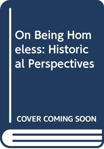 9789999215275: On Being Homeless: Historical Perspectives
