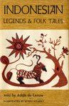 9789999237093: Indonesian Legends and Folk Tales