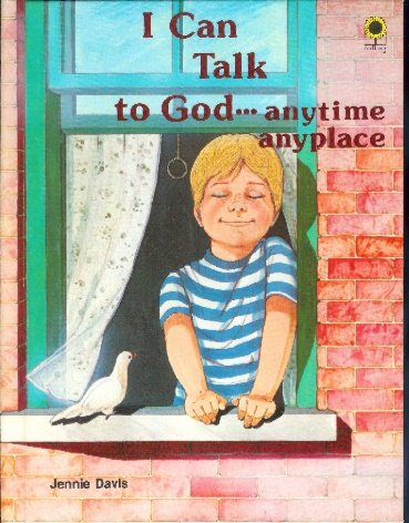 9789999238557: I Can Talk to God..Anytime, Anyplace