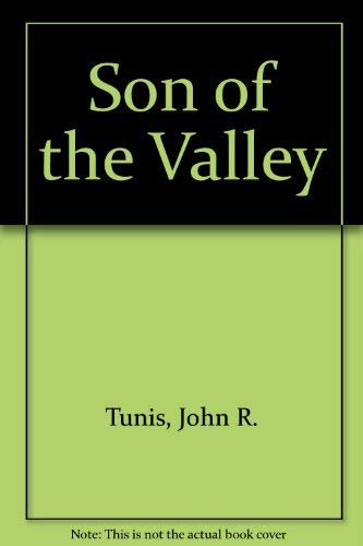 SON OF THE VALLEY: Tunis, John R.