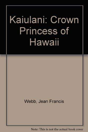 Kaiulani: Crown Princess of Hawaii (9999239846) by Webb, Jean Francis; Webb, Nancy