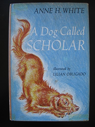 A Dog Called Scholar: Anne H. White